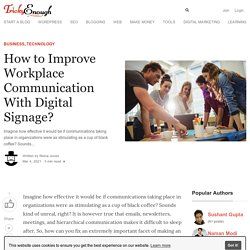 How to Improve Workplace Communication With Digital Signage?