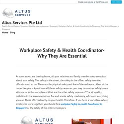 Workplace Safety & Health Coordinator- Why They Are Essential