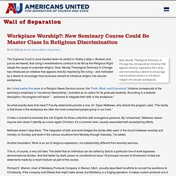 Workplace Worship?: New Seminary Course Could Be Master Class In Religious Discrimination