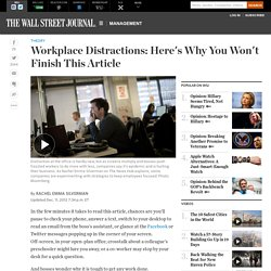 Workplace Distractions: Here's Why You Won't Finish This Article