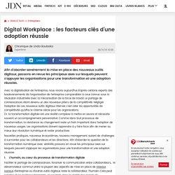 Digital Workplace : les facteurs clés d'une adoption réussie