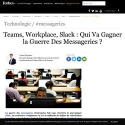 Teams, Workplace, Slack : Qui Va Gagner la Guerre Des Messageries