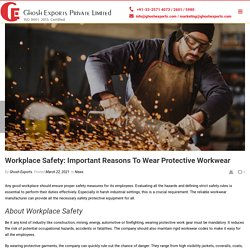 Workplace Safety: Important Reasons To Wear Protective Workwear