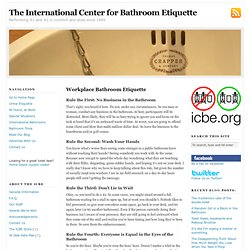 Workplace Bathroom Etiquette — The International Center for Bathroom Etiquette