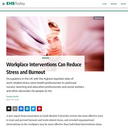 Workplace Interventions Can Reduce Stress and Burnout