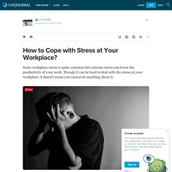 How to Cope with Stress at Your Workplace?