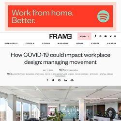 How COVID-19 could impact workplace design: managing movement
