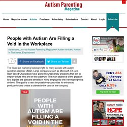 People with Autism Are Filling a Void in the Workplace - Autism Parenting Magazine