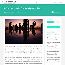 Being Human In The Workplace Part I - Flofinder