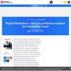 Dossier : Digital Workplace : vers une profonde mutation de l'espace de travail