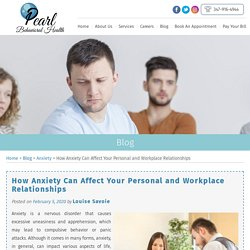 How Anxiety Can Affect Your Personal and Workplace Relationships