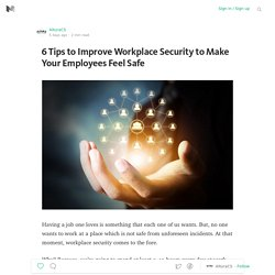 6 Tips to Improve Workplace Security to Make Your Employees Feel Safe