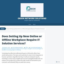 Does Setting Up New Online or Offline Workplace Require IT Solution Services?