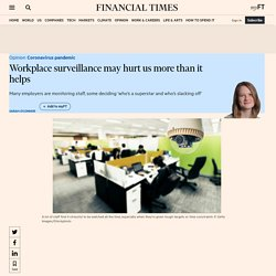 Workplace surveillance may hurt us more than it helps