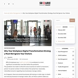 Why Your Workplace Digital Transformation Strategy Must Not Ignore Your Visitors - SeQure