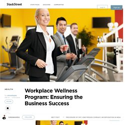 Workplace Wellness Program: Ensuring the Business Success