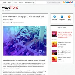 How Internet of Things (IoT) Will Reshape the Workplace ‹ Wavefront on WirelessWavefront on Wireless