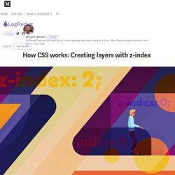 How CSS works: Creating layers with z-index