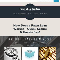 How Does a Pawn Loan Works? – Quick, Secure & Hassle-free!