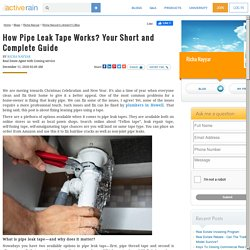 How Pipe Leak Tape Works? Your Short and Complete Guide