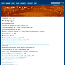 Lysander Spooner - Works by Topic