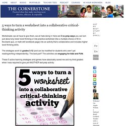 5 ways to turn a worksheet into a collaborative critical-thinking activity