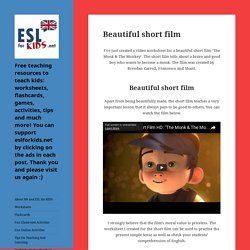 Beautiful short film - Free teaching resources to teach kids: worksheets, flashcards, games, activities, tips and much more! You can support eslforkids.net by clicking on the ads in each post. Thank you and please visit us again :)