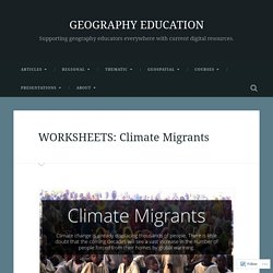 WORKSHEETS: Climate Migrants – GEOGRAPHY EDUCATION