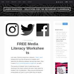 FREE Media Literacy Worksheets – Laura Randazzo – Solutions for the Secondary Classroom