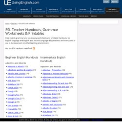ESL Teacher Handouts, Grammar Worksheets and Printables