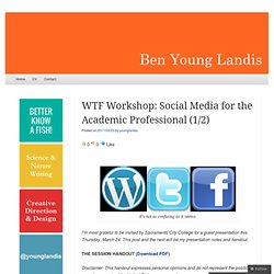 WTF Workshop: Social Media for the Academic Professional (1/2) « Ben Young Landis