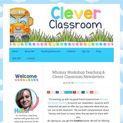 Whimsy Workshop Teaching & Clever Classroom Newsletters