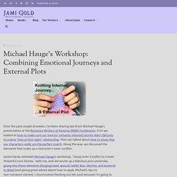 Michael Hauge's Workshop: Combining Emotional Journeys and External Plots