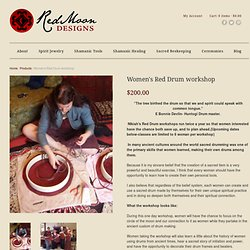 Women's Red Drum workshop – Red Moon Designs