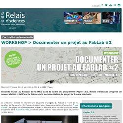 WORKSHOP > Documenter un projet au FabLab #2