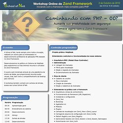 Workshop Online de Zend Framework - Iniciantes | School of Net