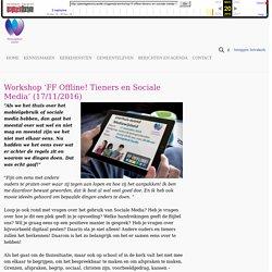 Workshop 'FF Offline! Tieners en Sociale Media' (17/11/2016) - Plantagekerk Zwolle