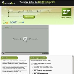 ZFDay 2.0 - Workshop Online de Zend Framework | School of Net