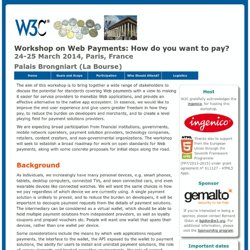 Workshop on Web Payments: How do you want to pay? - 24-25 March 2014
