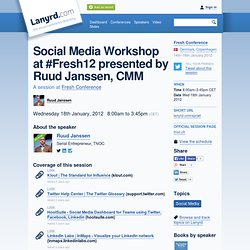 Social Media Workshop at #Fresh12 presented by Ruud Janssen, CMM at Fresh Conference