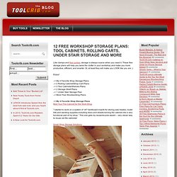 12 Free Workshop Storage Plans: Tool Cabinets, Rolling Carts, Under Stair Storage and More