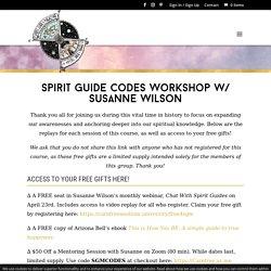 Spirit Guide Codes Workshop Susanne Wilson