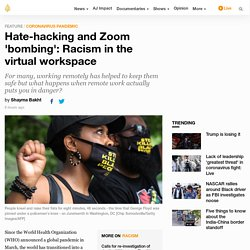 Hate-hacking and Zoom 'bombing': Racism in the virtual workspace