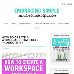 How to Create a Workspace that Fuels Productivity - Embracing Simple