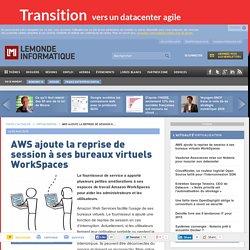 AWS ajoute la reprise de session à ses bureaux virtuels WorkSpaces