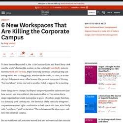 6 New Workspaces That Are Killing the Corporate Campus