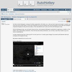 AHK Workspaces - Window Management Script by Maestrith - AutoHotkey Community