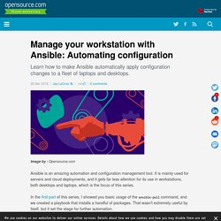 Manage your workstation with Ansible: Automating configuration
