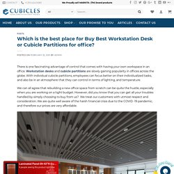 Which is the best place for Buy Best Workstation Desk or Cubicle Partitions for office?