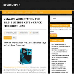VMware Workstation Pro 12.5.2 License Keys + Crack Free Download